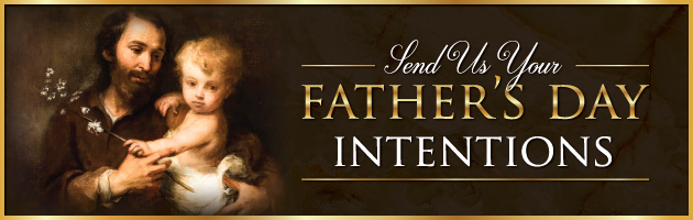 Father's Day Intentions and Remembrance