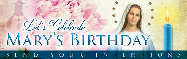 Mary's Birthday Octave of Prayer Intentions